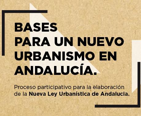 BASES PARA UN NUEVO URBANISMO EN ANDALUCIA – Almería 9 de marzo 2017