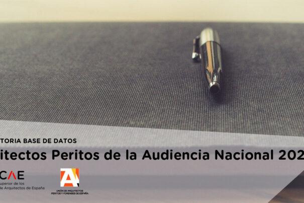 CONVOCATORIA PARA LA CONFECCIÓN DE LA BASE DE DATOS DE ARQUITECTOS PERITOS DE LA AUDIENCIA NACIONAL 2021/ CSCAE